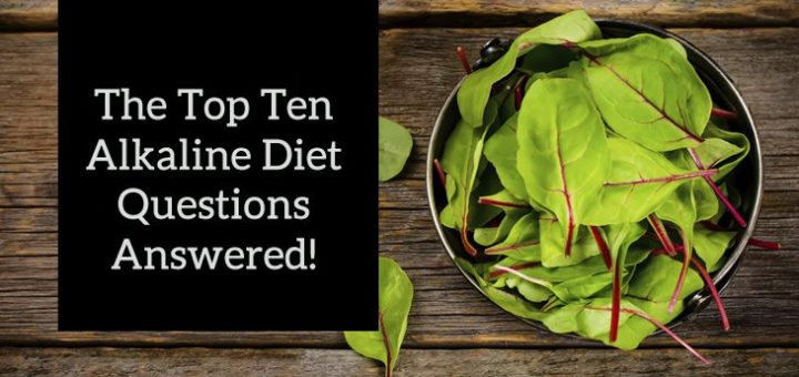 Top 10 Alkaline Diet Questions Answered! - Live Energized