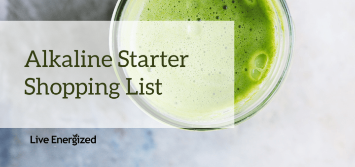 Alkaline Diet Shopping List for Beginners - Live Energized