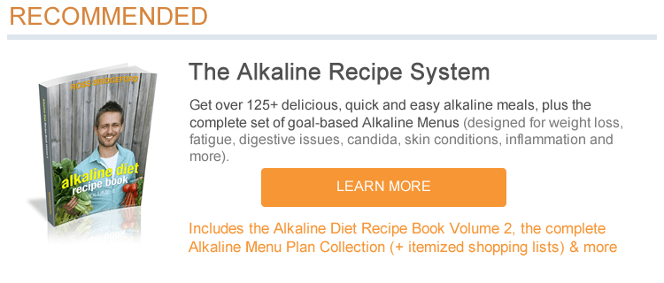 get the alkaline recipe book here