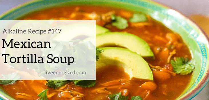 mexican tortilla soup recipe