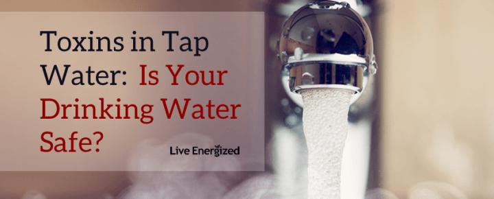 tap water safe?