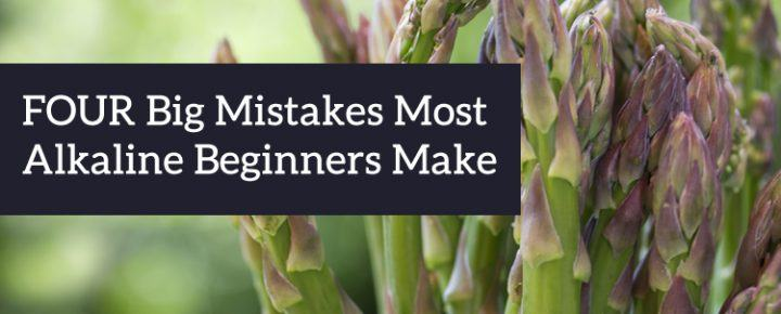 four mistakes alkaline beginners make