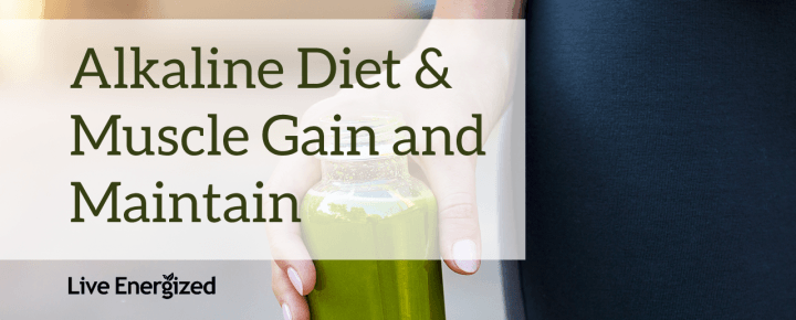 Gain Muscle Alkaline Diet