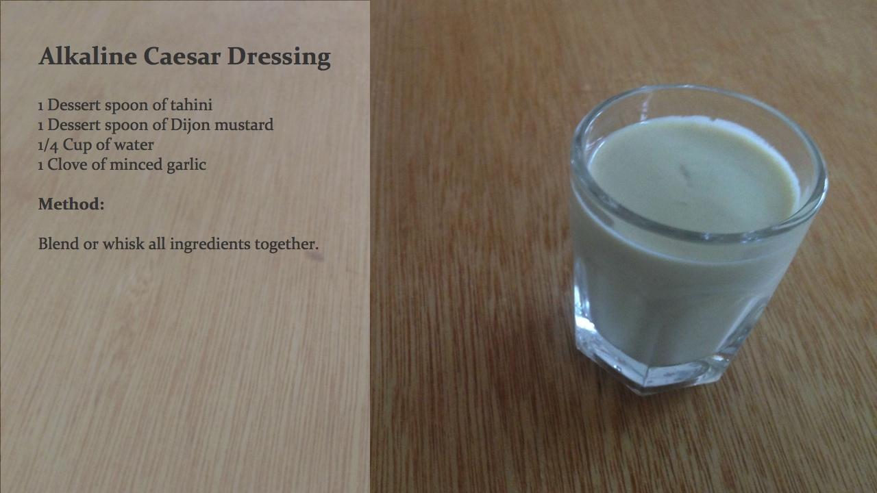 Alkaline Caesar Dressing!