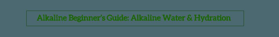 Alkaline Hydration Lesson