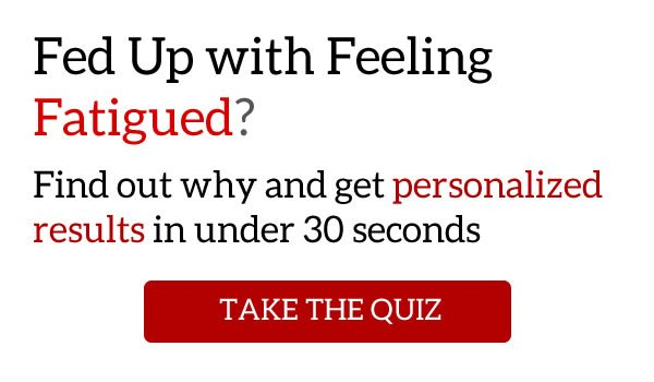 Feeling Fatigued? Find Out Why