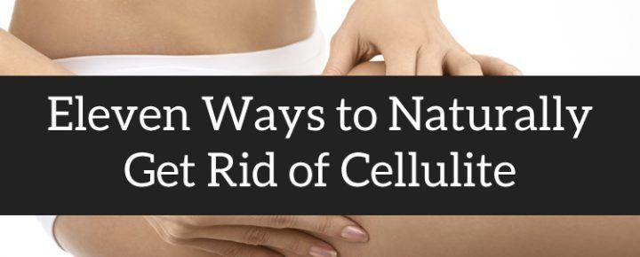 Get Rid of Cellulite Naturally