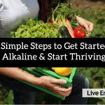 Simple Steps to Get Alkaline & Thrive