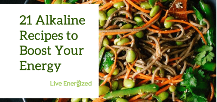 alkaline recipes to boost energy - free guide