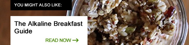 click to read the alkaline breakfast guide
