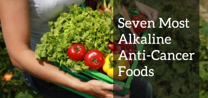 Seven Most Alkaline Anti-Cancer Foods - Live Energized