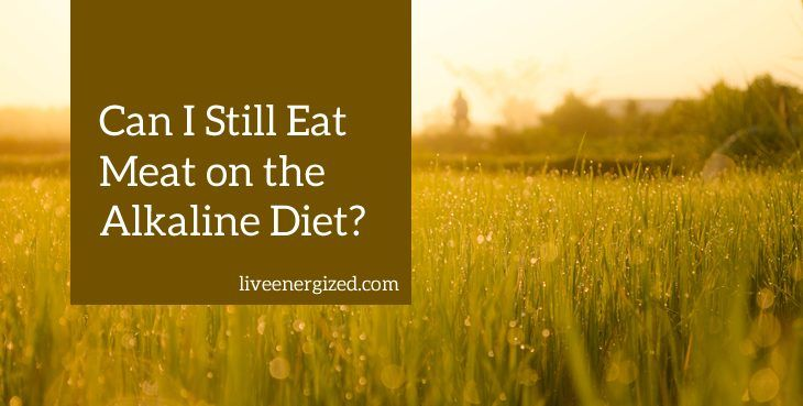 can i still eat meat on the alkaline diet?