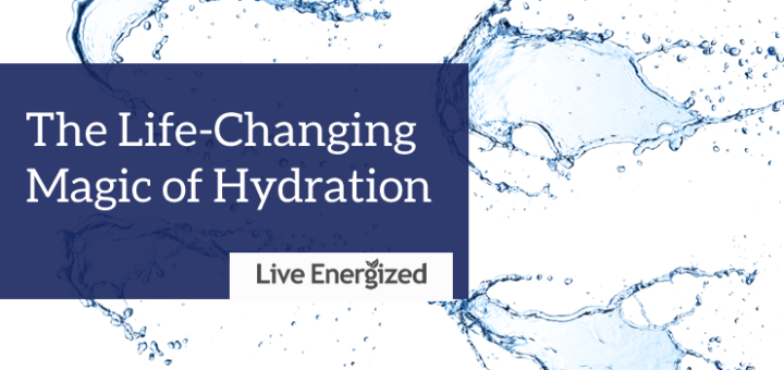 Life Changing Magic of Hydration