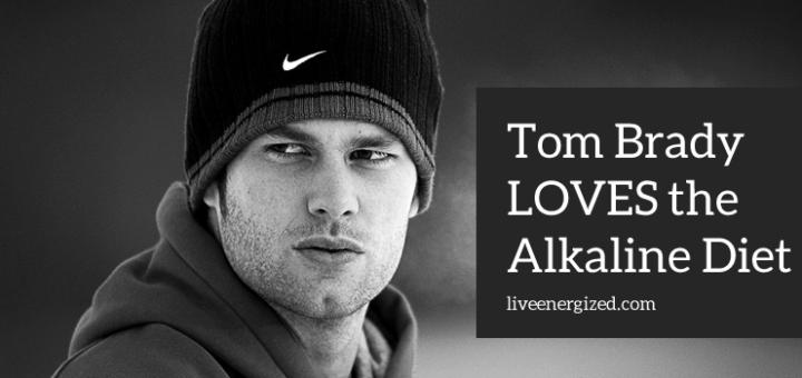 Tom Brady Loves Alkaline Diet