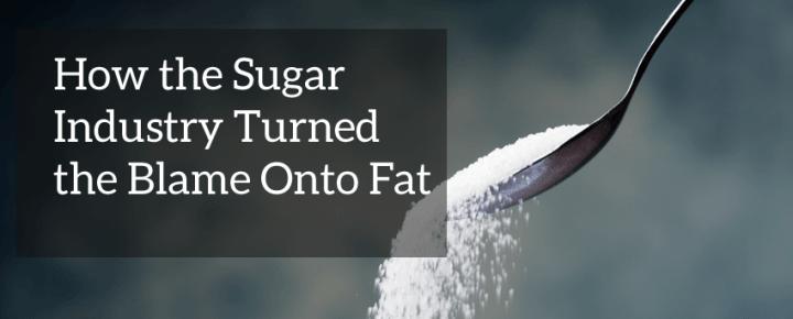 sugar blamed fat industry