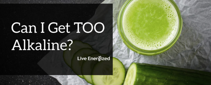 Can I be too alkaline?