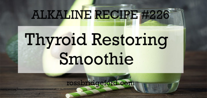 thyroid restoring smoothie