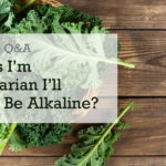 vegetarian alkaline question