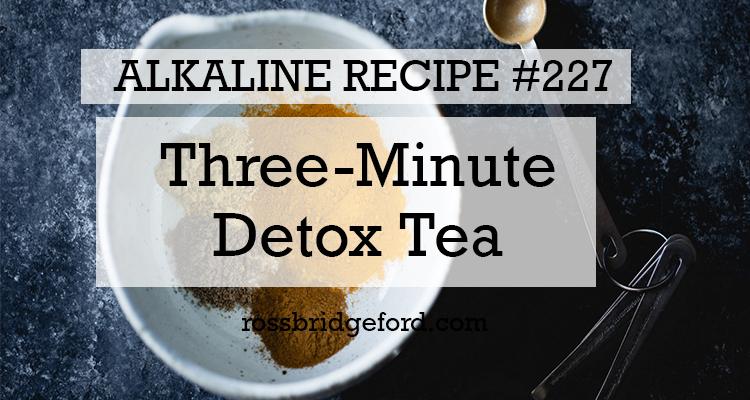 3-Minute Detox Tea | Alkaline & Anti-Inflammatory - Live