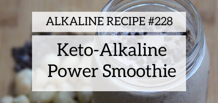 Keto-Alkaline Power Smoothie Recipe Header