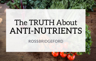The Truth About Anti-Nutrients