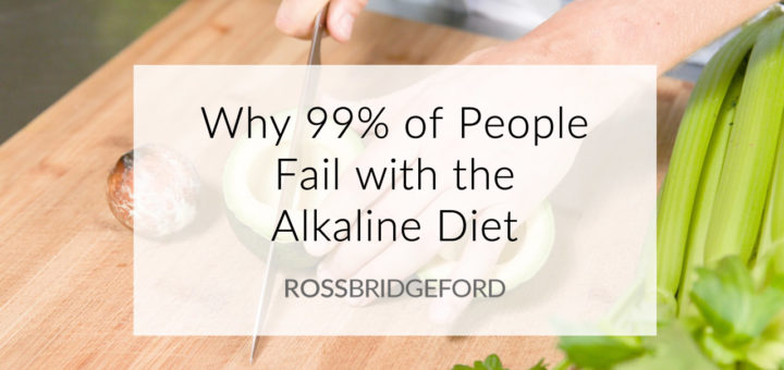 , Why 99% Fail With the Alkaline Diet – And How to VERY Quickly Fix It!