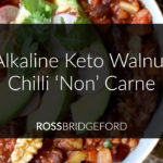 Alkaline Keto Chilli Recipe