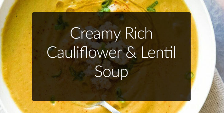 anti-inflammatory alkaline lentil and cauliflower soup